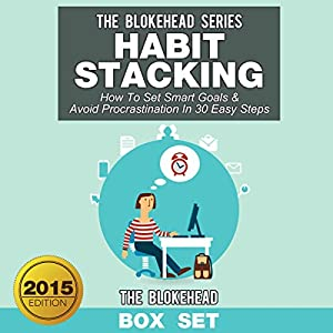 Habit Stacking: How to Set Smart Goals & Avoid Procrastination in 30 Easy Steps Audiobook