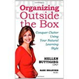 Organizing Outside the Box: Conquer Clutter Using Your Natural Learning Styleby Hellen Buttigieg