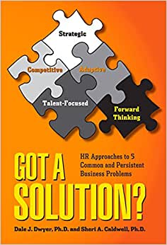 Got A Solution?: HR Approaches To 5 Common And Persistent Business Problems