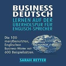 Business Deutsch: Lernen auf der uberholspur fur Englisch-Sprecher Hörbuch von Sarah Retter Gesprochen von: Kirsten Lambert