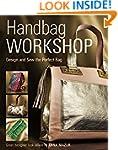 Handbag Workshop: Design and Sew the...