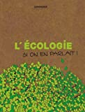 L'Ecologie si on en parlait !