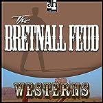 The Bretnall Feud | Steve Frazee