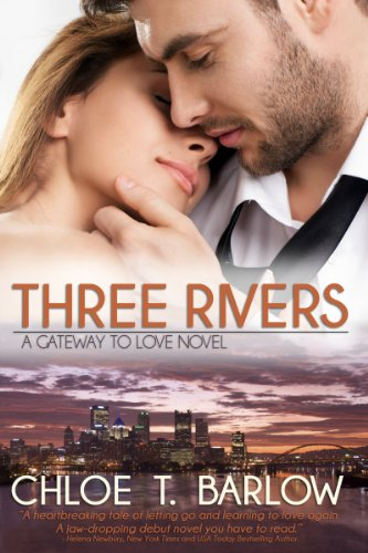 Romantic Suspense Novel With 60 Straight Rave Reviews! Don't Miss Your Chance to Check Out Chloe T. Barlow's Bestseller Three Rivers (A Gateway to Love Novel) – Just $2.99 on Kindle