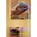 Pinturas. Tecnologías de terminación húmedas (Cátedras Arquitectura y Construcción online. Serie Interiorismo)...