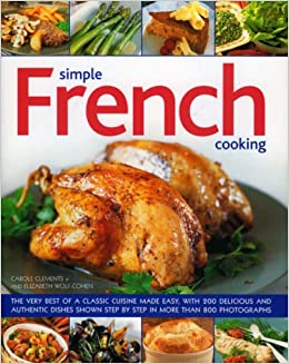 Simple french cooking the very best of a classic cuisine - French cuisine definition ...