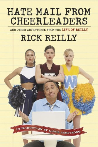 Hate Mail from Cheerleaders and Other Adventures from the Life of Reilly: Rick Reilly, Lance Armstrong: 9781933821122: Amazon.com: Books