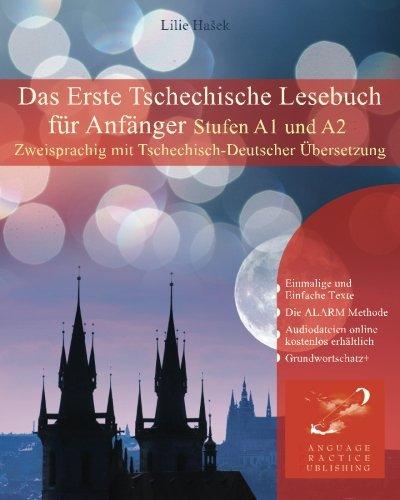 Das Erste Tschechische Lesebuch für Anfänger: Stufen A1 und A2 Zweisprachig mit tschechisch-deutscher Übersetzung: Volume 1 (Gestufte Tschechische Lesebücher)