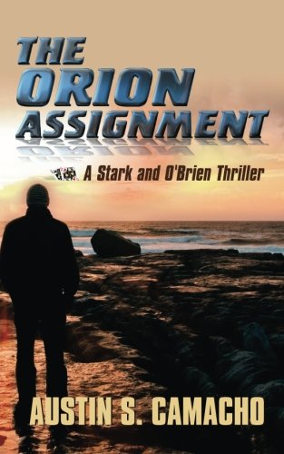 The Orion Assignment (Stark and O'Brien Action and Adventure S)