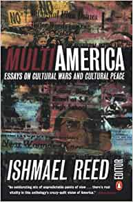 multi-america essays on cultural wars and cultural peace Multi-america: essays on cultural wars and cultural peace by various, ishmael reed (editor) starting at $149 multi-america: essays on cultural wars and cultural peace has 1 available editions to buy at alibris.