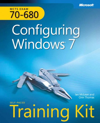 Self-Paced Training Kit (Exam 70-680) Configuring Windows...