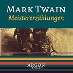 Twain - Meistererzählungen | Mark Twain