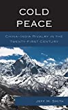 Cold Peace: China-India Rivalry in the Twenty-First Century