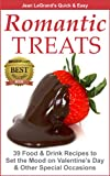 Romantic Treats - 39 Food and Drink Recipes to Set the Mood on Valentine s Day and Other Special Occasions