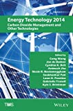 img - for Energy Technology 2014: Carbon Dioxide Management and Other Technologies book / textbook / text book