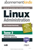 Linux Administration - Tome 2 - Administration syst�me avanc�e