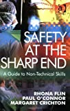 img - for Safety at the Sharp End: A Guide to Non-Technical Skills by Rhona Flin, Paul O'Connor and Margaret Crichton [2008] book / textbook / text book