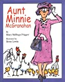 img - for By Mary Skillings Prigger Aunt Minnie McGranahan (X-Library - 1st) [Hardcover] book / textbook / text book