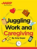 AARPs Juggling Work and Caregiving