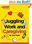 AARP's Juggling Work and Caregiving (...