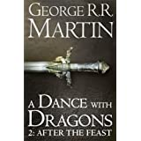 A Dance With Dragons: Part 2 After The Feast (A Song of Ice and Fire, Book 5)by George R. R. Martin