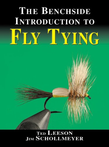 The Benchside Introduction to Fly Tying [Ted Leeson - Jim Schollmeyer] (Tapa Dura)
