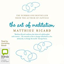 The Art of Meditation (       UNABRIDGED) by Matthieu Ricard Narrated by Humphrey Bower