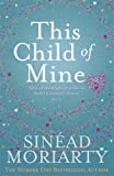 This Child of Mine Sinead Moriarty