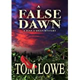 A FALSE DAWN ((Mystery/Thriller)) ~ Tom Lowe