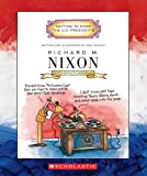 Richard M. Nixon: Thirty-seventh President 1969-1974 (Getting to Know the Us Presidents)