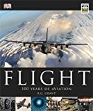 img - for Flight: 100 Years of Aviation by Grant, Reg(April 1, 2010) Hardcover book / textbook / text book