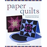 Paper Quilts: Turn Traditional Quilt Motifs Into Contemporary Cards and Crafts ~ Sandra Lounsbury Foose