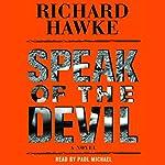 Speak of the Devil: A Novel   Richard Hawke