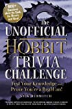 The Unofficial Hobbit Trivia Challenge: Test Your Knowledge and Prove You're a Real Fan!
