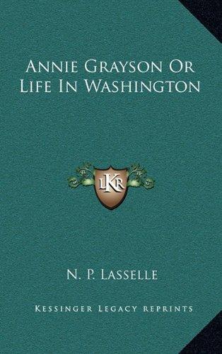 Annie Grayson or Life in Washington