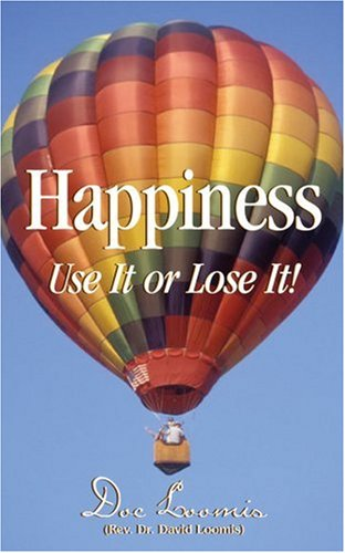 Happiness: Use It or Lose It!