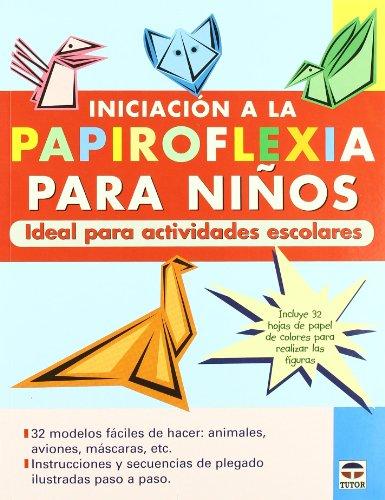 Iniciación a La Papiroflexia Para Niños. Ideal Para Actividades Escolares.