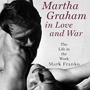 Martha Graham in Love and War  Audiobook