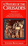 A History of the Crusades: The First Crusade and the Foundation of the Kingdom of Jerusalem (052134770X) by Runciman, Steven