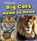 Phillip Simpson Big Cats Head to Head: A Compare and Contrast Text (Text Structures)