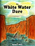 img - for White Water Dare, The book / textbook / text book