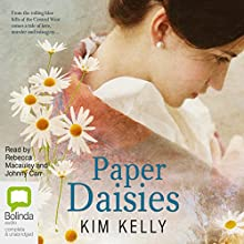 Paper Daisies (       UNABRIDGED) by Kim Kelly Narrated by Rebecca Macauley, Johnny Carr
