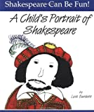 A Childs Portrait of Shakespeare (Shakespeare Can Be Fun series)
