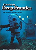 Exploring the Deep Frontier:  The Adventure of Man in the Sea
