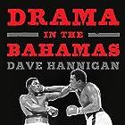 Drama in the Bahamas: Muhammad Ali's Last Fight Hörbuch von Dave Hannigan Gesprochen von: JD Jackson