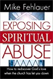 img - for Exposing Spiritual Abuse by Fehlauer, Mike(August 1, 2001) Paperback book / textbook / text book