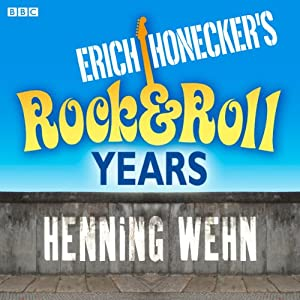 Erich Honecker's Rock and Roll Years | [Henning Wehn]