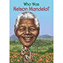Who Was Nelson Mandela?: Who Was...? Audiobook by Meg Belviso, Pam Pollack Narrated by Mark Bramhall