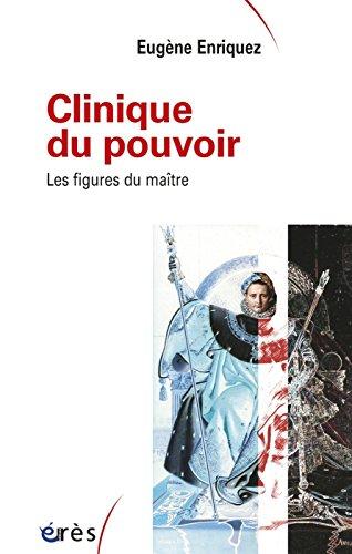 Clinique du pouvoir (Ancienne Edition)