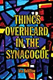 img - for Things Overheard in the Synagogue book / textbook / text book